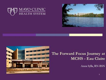 1 The Forward Focus Journey at MCHS - Eau Claire Anna Sylla, RN-BSN.