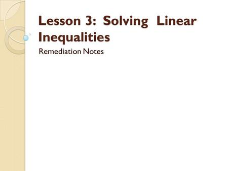 Lesson 3: Solving Linear Inequalities