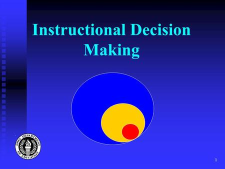 1 Instructional Decision Making. Iowa Department of Education2 Instructional Decision Making in Brief The Instructional Decision Making (IDM) structure.