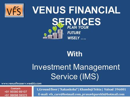 "VENUS FINANCIAL SERVICES 1,Ground floor | ""Aakanksha"" 