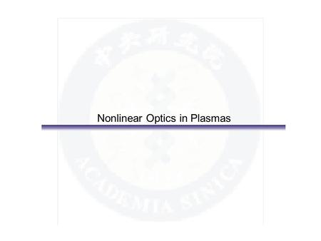 Nonlinear Optics in Plasmas. What is relativistic self-guiding? Ponderomotive self-channeling resulting from expulsion of electrons on axis Relativistic.