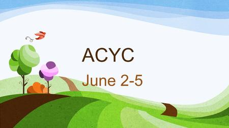 ACYC June 2-5. Let's Start Summer!!! ACYC 2014 Alaska Catholic Youth Conference Liturgies w/Alaskan Bishops Interactive Workshops Service projects Games.