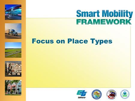 ® ® Focus on Place Types. ® ® Focus on: Approach and Classification Transitions Guidance.