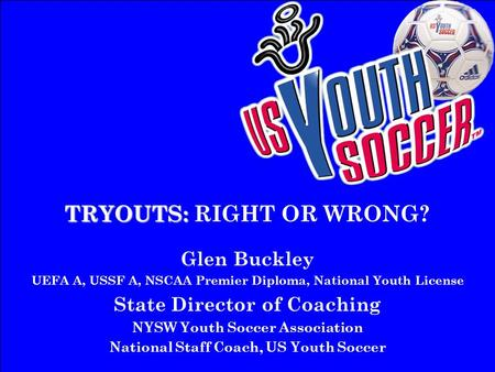 TRYOUTS: RIGHT OR WRONG?