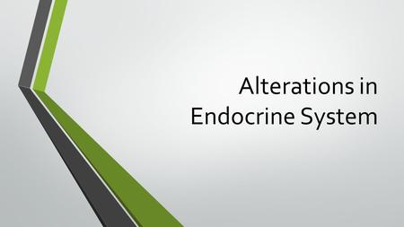 Alterations in Endocrine System. Negative feedback system.