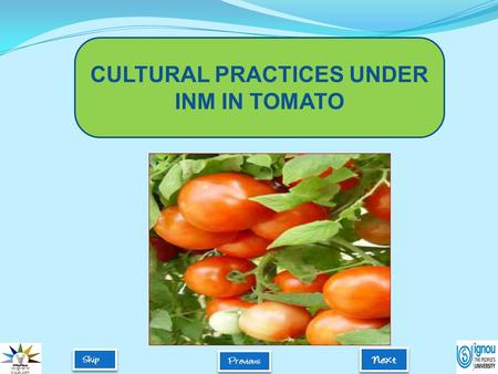 CULTURAL PRACTICES UNDER INM IN TOMATO.  Groups of vegetables are grown on different sections of a plot of ground each year  Helps in maintaining the.