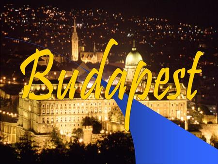 Budapest is the capital of Hungary and its main city, which occupies one most beautiful site in the world. The metropolis has two million inhabitants.