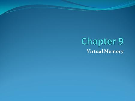 Virtual Memory. Background Virtual memory is a technique that allows execution of processes that may not be completely in the physical memory. Virtual.