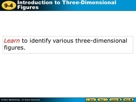 Learn to identify various three-dimensional  figures.