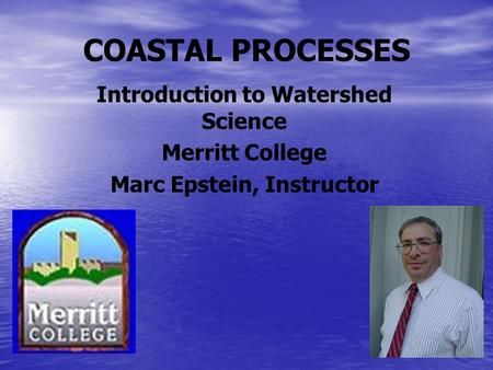 Introduction to Watershed Science Marc Epstein, Instructor
