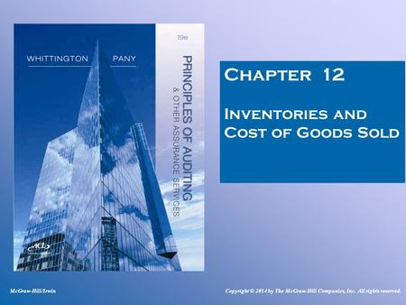 Chapter 12 Inventories and Cost of Goods Sold McGraw-Hill/IrwinCopyright © 2014 by The McGraw-Hill Companies, Inc. All rights reserved.
