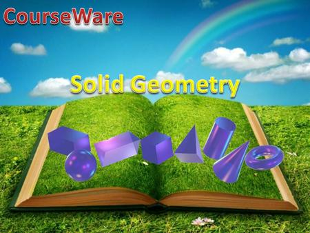 MASUK INTRODUCTION In mathematics, solid geometry was the traditional name for the geometry of three-dimensional Euclidean space — for practical purposes.