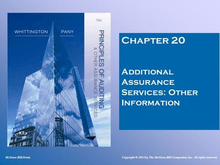 Chapter 20 Additional Assurance Services: Other Information McGraw-Hill/IrwinCopyright © 2014 by The McGraw-Hill Companies, Inc. All rights reserved.