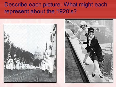 Describe each picture. What might each represent about the 1920's?