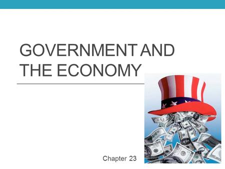 GOVERNMENT AND THE ECONOMY Chapter 23. The Role of the Government Providing Public Goods Business produce private goods (goods that when consumed by an.