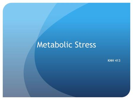 Metabolic Stress KNH 413. Response to Stress - Nutrition Therapy Balance between prevention of PEM and complications of nutrition support Concerns with.