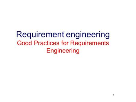 Requirement engineering Good Practices for Requirements Engineering