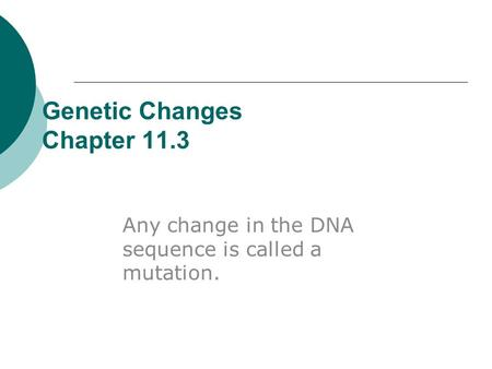 Genetic Changes Chapter 11.3