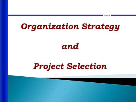 1 Chap 2 Organization Strategy and Project Selection.