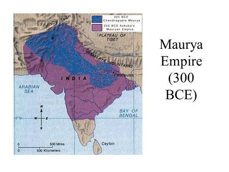 Maurya Empire (300 BCE). Asia, 200 BCE The Indians occupy [in part] some of the countries situated along the Indus, which formerly belonged to the Persians: