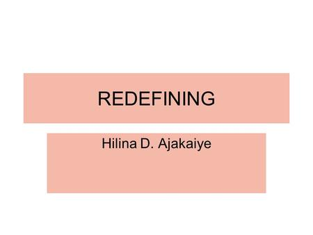 REDEFINING Hilina D. Ajakaiye. S1) STATEMENT OF CHALLENGE My restaurant cannot open until my business plan is complete.