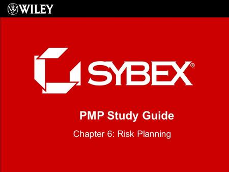 PMP Study Guide Chapter 6: Risk Planning. Chapter 6 Risk Planning Planning for Risks Plan Risk Management Identifying Potential Risk Analyzing Risks Using.