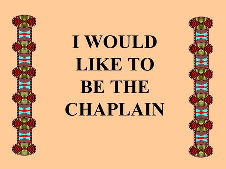 I WOULD LIKE TO BE THE CHAPLAIN Renee Island This Is about me… I was born in Kailua, Hawaii I have four children & two grandchildren I am a Native American.