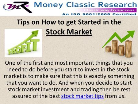 Tips on How to get Started in the Stock Market One of the first and most important things that you need to do before you start to invest in the stock market.