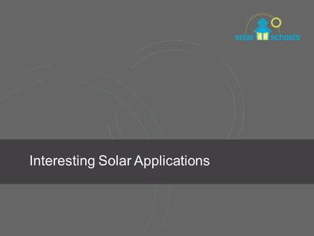 Interesting Solar Applications. remote locations.