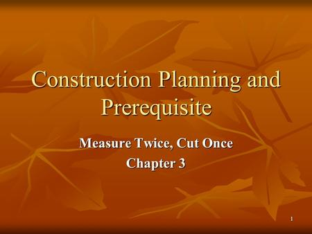 Construction Planning and Prerequisite