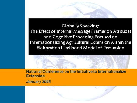 Globally Speaking: The Effect of Internal Message Frames on Attitudes and Cognitive Processing Focused on Internationalizing Agricultural Extension within.