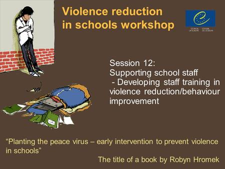 PPT 5/6/71 Violence reduction in schools workshop Session 12: Supporting school staff - Developing staff training in violence reduction/behaviour improvement.