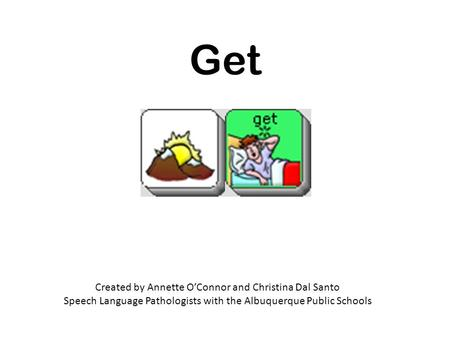 Get Created by Annette O'Connor and Christina Dal Santo Speech Language Pathologists with the Albuquerque Public Schools.