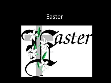 Easter. What have these got to do with Easter? Why is the cross empty? Why is there a white garment on it?