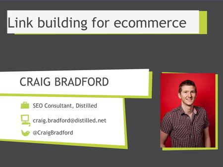 CRAIG BRADFORD SEO Consultant, Link building for ecommerce.