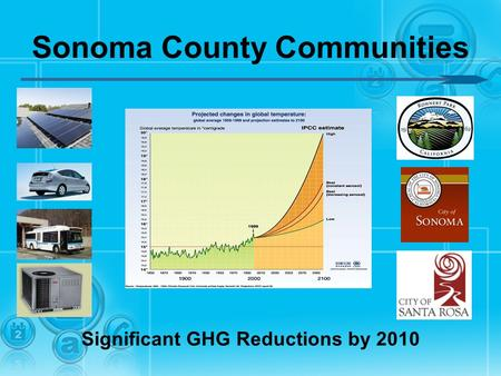 Sonoma County Communities Significant GHG Reductions by 2010.