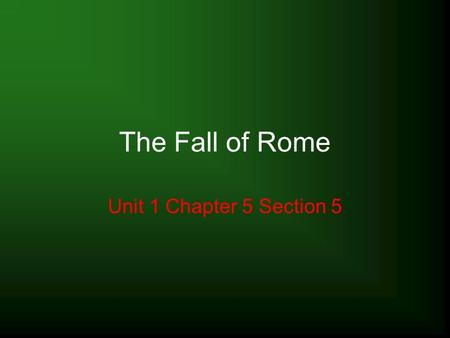 The Fall of Rome Unit 1 Chapter 5 Section 5. The Split of Rome Constantine's new project – A new Roman capital The new capital comes with the split of.