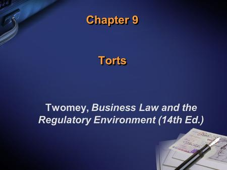 Chapter 9 Torts Twomey, Business Law and the Regulatory Environment (14th Ed.)