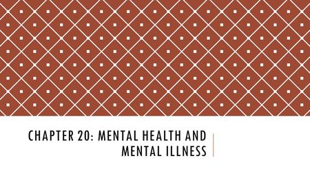 Chapter 20: Mental health and mental illness