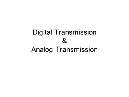 Digital Transmission & Analog Transmission. 4.#2 1. DIGITAL-TO-DIGITAL CONVERSION Digital Data -> Digital Signal Three techniques: 1.line coding (always.