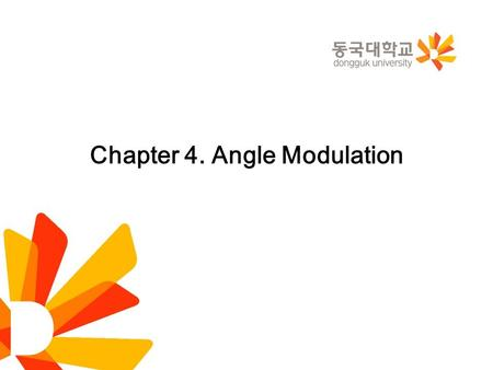 Chapter 4. Angle Modulation. 4.4 Narrow-Band Frequency Modulation –We first consider the simple case of a single-tone modulation that produces a narrow-band.