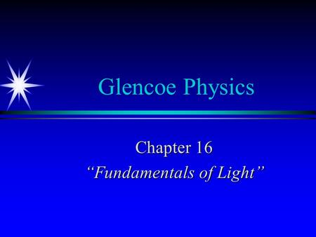 "Chapter 16 ""Fundamentals of Light"""