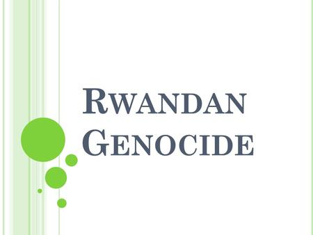 R WANDAN G ENOCIDE. H ISTORY OF R WANDA Majority Hutus (85%) and minority Tutsis (15%) lived together peacefully Hutus – farmers Tutsis – cattle raisers.