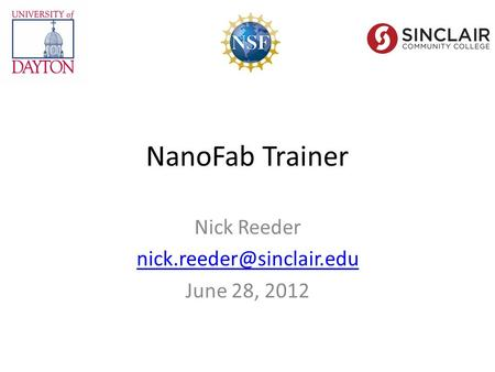 NanoFab Trainer Nick Reeder June 28, 2012.