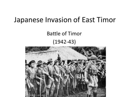 Japanese Invasion of East Timor Battle of Timor (1942-43)