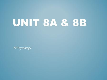 UNIT 8A & 8B AP Psychology.  Motivation  a need or desire that energizes and directs behavior  Instinct  complex behavior that is rigidly patterned.