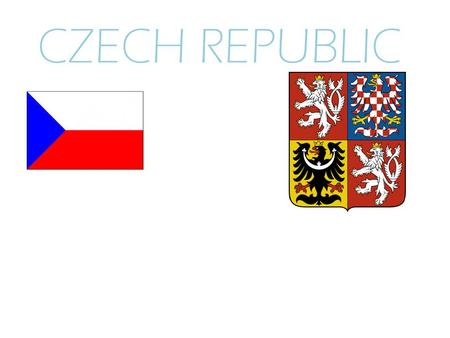 CZECH REPUBLIC. The Czech republic is a landlocked country in Central Europe. The country is bordered by Germany to the north-west and west, Austria to.