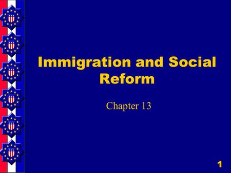 1 Immigration and Social Reform Chapter 13. 2 New Americans In the 1840's and 1850's, about 4 million immigrants arrived in the U.S.