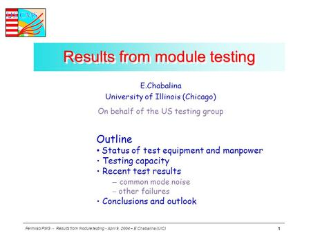 Fermilab PMG - Results from module testing - April 9, 2004 – E.Chabalina (UIC) 1 Results from module testing E.Chabalina University of Illinois (Chicago)