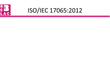 ISO/IEC 17065:2012. Objective Identification of new/changed requirements in ISO/IEC 17065:2012 and the implications of these changes for certification.